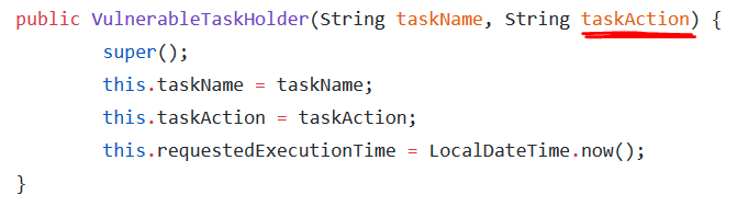 Insecure deserialization : The VulnerableTaskHolder class accepts the taskAction in its constructor